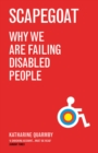 Scapegoat : Why We Are Failing Disabled People - eBook