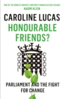 Honourable Friends? : Parliament and the Fight for Change - eBook