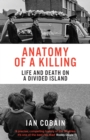 Anatomy of a Killing : Life and Death on a Divided Island - eBook