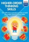 Higher-order Thinking Skills Book 2 : Over 100 cross-curricular activities to build your pupils' critical thinking skills - Book