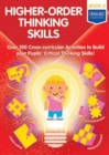 Higher-order Thinking Skills Book 3 : Over 100 cross-curricular activities to build your pupils' critical thinking skills - Book