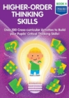 Higher-order Thinking Skills Book 4 : Over 100 cross-curricular activities to build your pupils' critical thinking skills - Book