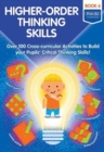 Higher-order Thinking Skills Book 6 : Over 100 cross-curricular activities to build your pupils' critical thinking skills - Book