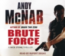 Brute Force : (Nick Stone Thriller 11) - Book
