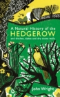A Natural History of the Hedgerow : and ditches, dykes and dry stone walls - Book