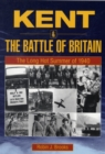 Kent and the Battle of Britain : The Long Hot Summer of 1940 - Book