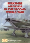 Berkshire Airfields in the Second World War - Book