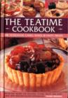 The Teatime Cookbook : 150 Homemade Cakes, Bakes & Party Treats - Book