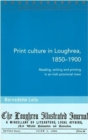 Print Culture in Loughrea, 1850-1900 : Reading, Writing and Printing in an Irish Provincial Town - Book