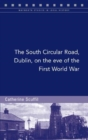 The South Circular Road, Dublin, on the Eve of the First World War - Book