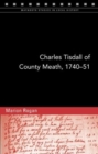 Charles Tisdall of County Meath, 1740-51 : From Spendthrift Youth to Improving Landlord - Book