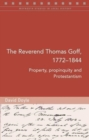 The Reverend Thomas Goff (1772-1844) : Property, Propinquity and Protestantism - Book