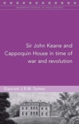 Sir John Keane and Cappoquin House in Time of War and Revolution - Book