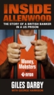 Inside Allenwood : The Story of a British Banker inside a US Prison: Money, Mobsters and Enron - Book