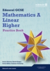 GCSE Mathematics Edexcel 2010: Spec A Higher Practice Book - Book