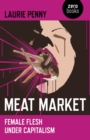 Meat Market : Female Flesh Under Capitalism - eBook