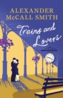 Trains and Lovers : The Heart's Journey - Book