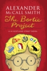 The Bertie Project : A Scotland Street Novel - Book