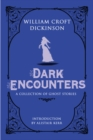 Dark Encounters : A Collection of Ghost Stories - Book