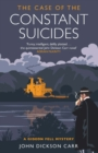 The Case of the Constant Suicides : A Gideon Fell Mystery - Book