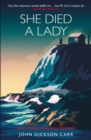 She Died a Lady : A Sir Henry Merrivale Mystery - Book