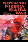 Writing the Nigeria-Biafra War - Book