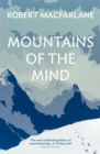 Mountains Of The Mind : A History Of A Fascination - eBook