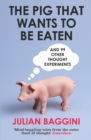 The Pig That Wants To Be Eaten - eBook