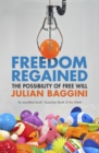 Freedom Regained : The Possibility of Free Will - Book