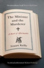 The Minister and the Murderer : A Book of Aftermaths - Book