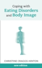 Coping with Eating Disorders and Body Image - eBook