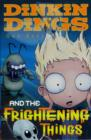 Dinkin Dings : and the Frightening Things Bk. 1 - Book