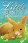 The Little Bunny and other animal tales - Book