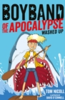 Boyband of the Apocalypse: Washed Up - Book