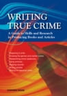 Writing True Crime : An Emerald Guide - Book