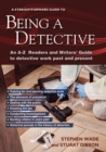 Being A Detective: An A-z Readers' And Writers' Guide To Detective Work : A Straightforward Guide - Book