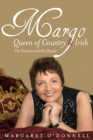 Margo: Queen of Country & Irish : The Promise and the Dream - eBook