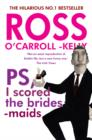 Ross O'Carroll-Kelly, PS, I scored the bridesmaids - Book