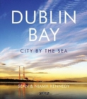 Dublin Bay : City by the Sea - Book