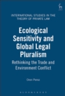 Ecological Sensitivity and Global Legal Pluralism : Rethinking the Trade and Environment Conflict - eBook