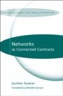 Networks as Connected Contracts : Edited with an Introduction by Hugh Collins - eBook