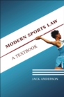 Modern Sports Law : A Textbook - eBook