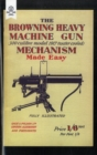 Browning Heavy Machine Gun .300 Calibre Model 1917 (Water Cooled) Mechanism Made Easy - Book
