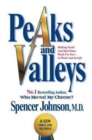 Peaks and Valleys : Making Good and Bad Times Work for You - At Work and in Life - Book
