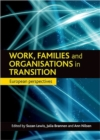 Work, Families and Organisations in Transition : European Perspectives - Book