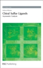 Chiral Sulfur Ligands : Asymmetric Catalysis - Book