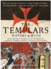 Templars : History and Myth: From Solomon's Temple to the Freemasons - eBook