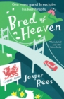 Bred of Heaven : One man's quest to reclaim his Welsh roots - eBook