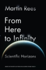 From Here to Infinity : Scientific Horizons - eBook