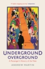 Underground, Overground : A Passenger's History of the Tube - eBook